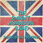 Rockin' in Memphis by The Danny Johnson Band