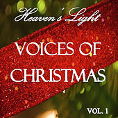 Heaven's Light - Voices of Christmas, Vol. 1 by Various Artists