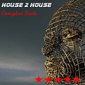 Play & Download Complex Beats by House 2 House | Napster