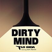 Play & Download Dirty Mind by Flo Rida | Napster