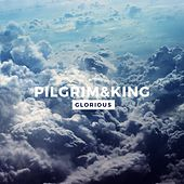 Play & Download Glorious by Pilgrim | Napster