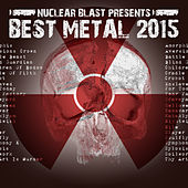 Play & Download Nuclear Blast Presents Best Metal 2015 by Various Artists | Napster