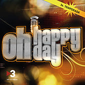 Play & Download Oh Happy Day (Tercera Temporada) by Various Artists | Napster