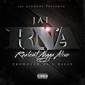 Play & Download Realest Nigga Alive by Jai | Napster