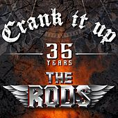 Play & Download Crank It Up 35 Years by The Rods | Napster
