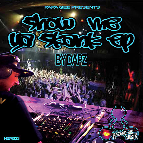 Show Me Ya Skank by Dapz