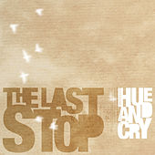 Play & Download The Last Stop by Hue & Cry | Napster