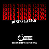 Disco Kicks (The Complete Anthology) by The Boys Town Gang