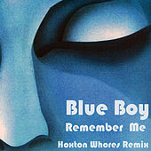 Play & Download Remember Me (Hoxton Whores Remix) by The Blueboy | Napster