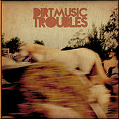 Play & Download Troubles by Dirtmusic | Napster