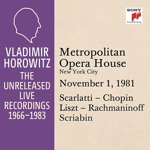 Play & Download Vladimir Horowitz in Recital at the Metropolitan Opera House, New York City, November 1, 1981 by Vladimir Horowitz | Napster
