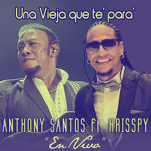Play & Download Una Vieja Que Te Para by Anthony Santos | Napster