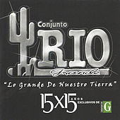 Play & Download 15 X 15 Años by Conjunto Rio Grande | Napster
