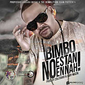 Play & Download No Estan Ennah - Single by Bimbo | Napster