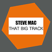 Play & Download That Big Track by Steve Mac | Napster