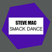 Play & Download Smack Dance by Steve Mac | Napster
