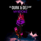 Play & Download My Beyoncé by Lil Durk | Napster