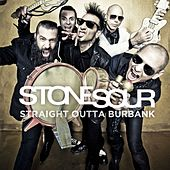 Play & Download Straight Outta Burbank by Stone Sour | Napster