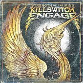 Play & Download Strength Of The Mind by Killswitch Engage | Napster