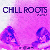 Play & Download Chill Roots, Vol. 1 by Various Artists | Napster