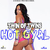 Play & Download Hot Gyal - Single by Twin of Twins | Napster