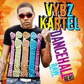 Play & Download Dancehall Hero Raw (Deluxe) by VYBZ Kartel | Napster