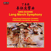 Play & Download Shande Ding: Long March Symphony by Hong Kong Philharmonic Orchestra | Napster