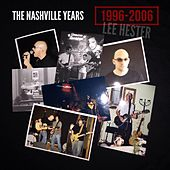 Play & Download The Nashville Years: 1996-2006 by Lee Hester | Napster