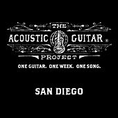 Play & Download The Acoustic Guitar Project: San Diego 2014 by Various Artists | Napster
