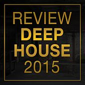 Play & Download Review: Deep House 2015 by Various Artists | Napster