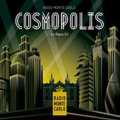 Play & Download Cosmopolis (Selected by Papa DJ) by Various Artists | Napster