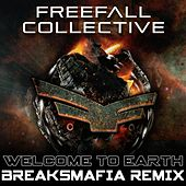 Play & Download Welcome To Earth (BreaksMafia Remix) by Freefall Collective | Napster