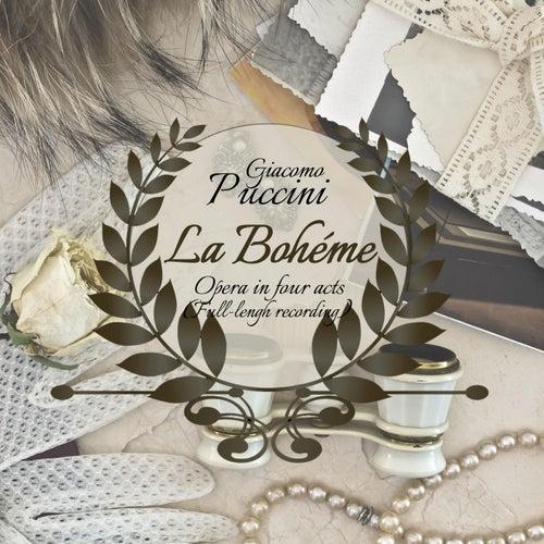 La Bohéme - Opera in Four Acts (Full-Lengh Recording) von Giacomo Puccini