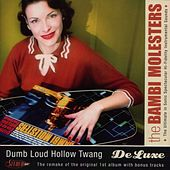 Play & Download Dumb Loud Hollow Twang - De Luxe by The Bambi Molesters | Napster