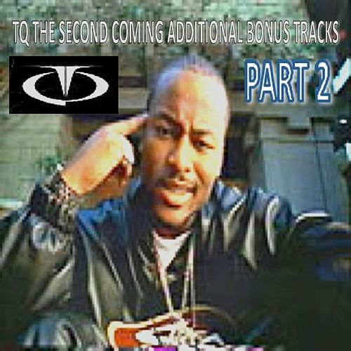 Play & Download Tq The Second Coming Domestic Bonus Tracks Part 2 by TQ | Napster