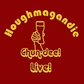 Play & Download Chun-dee! Live by Houghmagandie | Napster
