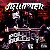 Play & Download Politics And Bullshit by J.R. Writer | Napster