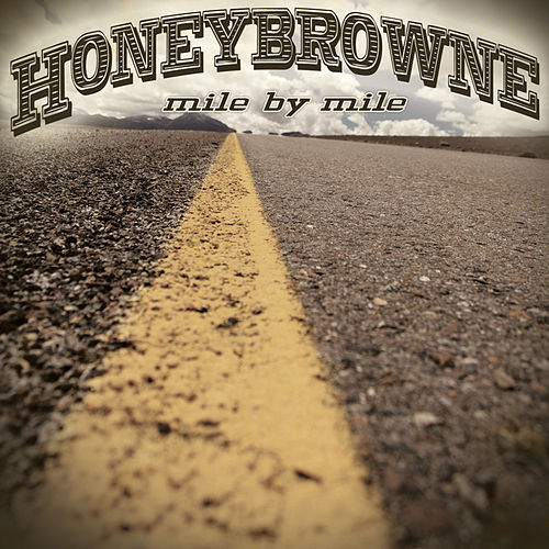 Play & Download Mile by Mile by Honey Browne | Napster
