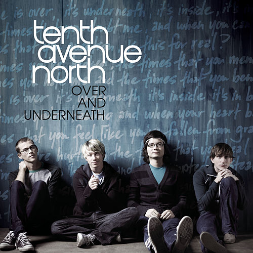 Play & Download Over And Underneath by Tenth Avenue North | Napster