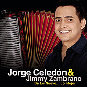 Play & Download Jorge Celedón & Jimmy Zambrano  De Lo Nuevo... Lo Mejor by Various Artists | Napster