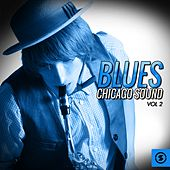 Play & Download Blues: Chicago Sound, Vol. 2 by Various Artists | Napster