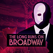 Play & Download The Long Runs On Broadway by The Sound of Musical Orchestra | Napster
