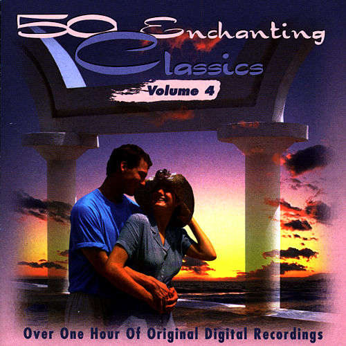 Play & Download 50 Enchanting Classics (Vol. 4) by Various Artists | Napster