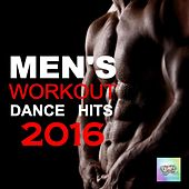 Men's Workout Dance Hits 2016 by Various Artists