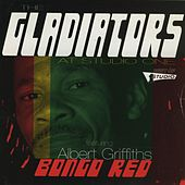 Bongo Red (feat. Albert Griffiths) by The Gladiators