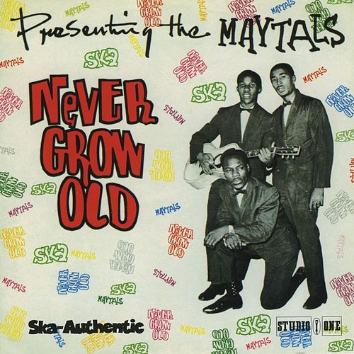Play & Download Never Grow Old by The Maytals | Napster