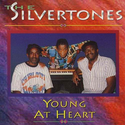 Play & Download Young At Heart by The Silvertones | Napster