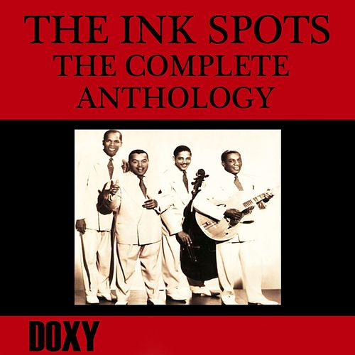 The Complete Anthology (Doxy Collection, Remastered) by The Ink Spots
