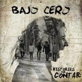 Historias por Contar by Bajo Cero