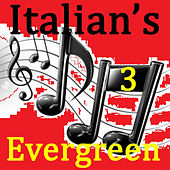 Play & Download Italian's Evergreen Vol.3 by Various Artists | Napster